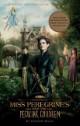 Miss Peregrine's Home for Peculiar Children (Film Tie-In)