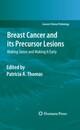 Breast Cancer and its Precursor Lesions