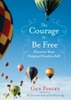 Courage to Be Free, The