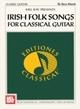 Irish Folk Songs for Classical Guitar