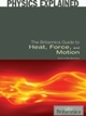 Britannica Guide to Heat, Force, and Motion