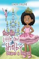 How the Little Girl Shelby Became a Princess