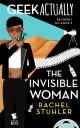 The Invisible Woman (Geek Actually Season 1 Episode 2)