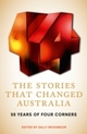 Stories That Changed Australia: 50 Years of Four Corners