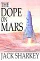 Dope on Mars