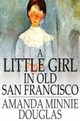 Little Girl in Old San Francisco