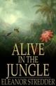 Alive in the Jungle