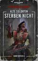 Warhammer 40.000 - Alte Soldaten sterben nicht