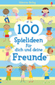 100 Spielideen für dich und deine Freunde