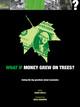 What if Money Grew on Trees?