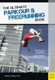 The Ultimate Parkour & Freerunning Book