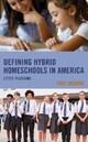 Defining Hybrid Homeschools in America