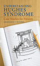 Understanding Hughes Syndrome