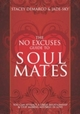 No Excuses Guide to Soul Mates