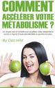 Comment accélérer votre métabolisme ?