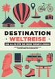 Destination Weltreise