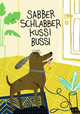 Sabber Schlabber Kussi Bussi