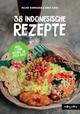 Indonesien-Kochbuch: 38 indonesische Rezepte