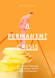 A Permanent Crisis