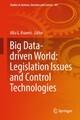 Big Data-driven World: Legislation Issues and Control Technologies