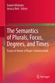 The Semantics of Plurals, Focus, Degrees, and Times