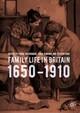 Family Life in Britain, 1650-1910