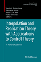 Interpolation and Realization Theory with Applications to Control Theory