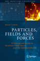 Particles, Fields and Forces