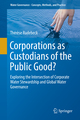 Corporations as Custodians of the Public Good?
