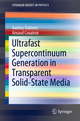 Ultrafast Supercontinuum Generation in Transparent Solid-State Media