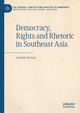 Democracy, Rights and Rhetoric in Southeast Asia