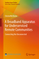 A Broadband Apparatus for Underserviced Remote Communities