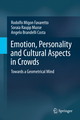 Emotion, Personality and Cultural Aspects in Crowds