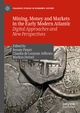 Mining, Money and Markets in the Early Modern Atlantic