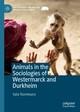 Animals in the Sociologies of Westermarck and Durkheim
