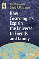 How Cosmologists Explain the Universe to Friends and Family