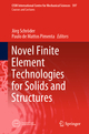 Novel Finite Element Technologies for Solids and Structures