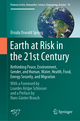 Earth at Risk in the 21st Century: Rethinking Peace, Environment, Gender, and Human, Water, Health, Food, Energy Security, and Migration