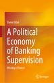 A Political Economy of Banking Supervision