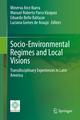 Socio-environmental Regimes and Local Visions