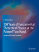 100 Years of Fundamental Theoretical Physics in the Palm of Your Hand