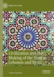 Civilization and the Making of the State in Lebanon and Syria