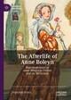 The Afterlife of Anne Boleyn