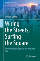 Wiring the Streets, Surfing the Square