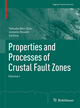 Properties and Processes of Crustal Fault Zones