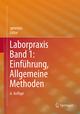 Laborpraxis 1: Einführung, Allgemeine Methoden