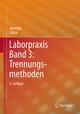 Laborpraxis 3: Trennungsmethoden