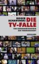 Die TV-Falle