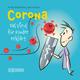 Corona - Das Virus für Kinder erklärt