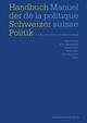 Handbuch der Schweizer Politik Manuel de la politique suisse